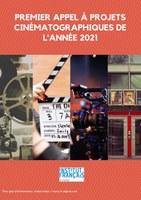 PREMIER APPEL À PROJETS CINÉMATOGRAPHIQUES DE L'ANNÉE 2021