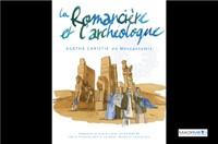 """Théâtre """"La Romancière et l'archéologue"""" - « Épousez un archéologue : plus vous vieillirez, plus il vous aimera. »"""