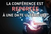 La conférence est  reportée à une date ultérieure.