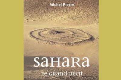 """""""LE SAHARA VU PAR LA FRANCE ET L'EUROPE, DE L'ANTIQUITÉ À NOS JOURS"""""""