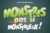 Ciné-famille : Monstres... Pas si monstrueux !