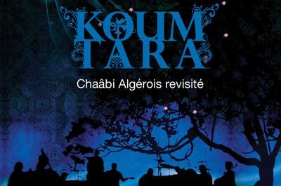 Concert : Koum Tara - Chaâbi algérois revisité