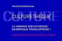 Culturethèque ouvre son catalogue jusqu'au 30 mai !