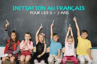 INITIATION AU FRANÇAIS pour les 6 - 7 ANS