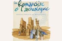 Lecture dessinée : La romancière et l'archéologue - Agatha Christie en Mésopotamie