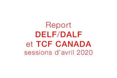 Report DELF/DALF et TCF Canada