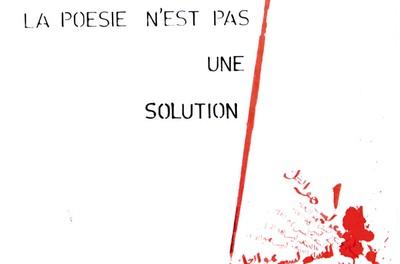 LA POESIE N'EST PAS UNE SOLUTION