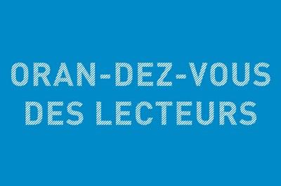 «Oran-dez-vous des lecteurs »