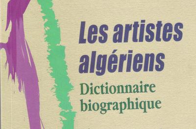 Le dictionnaire biographique des artistes algériens (1896-2013) : objet, conception, usages et devenir