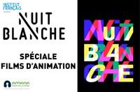 Nuit Blanche spéciale Films d'animation