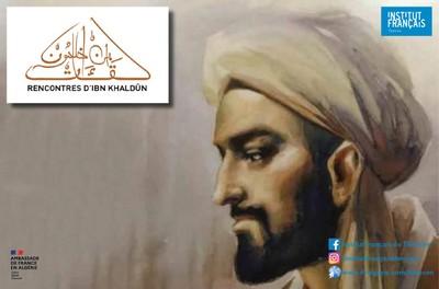 Rencontres d'Ibn Khaldûn : Ibn Khaldûn, un héritage universel