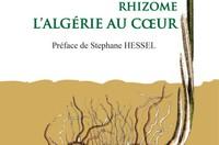 « Rhizome » - L'Algérie au coeur de Annie Séquier-Blanc